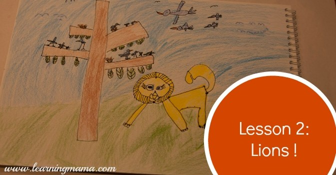 Learning With (My) Children Lesson 2: Lions! Our experience using the Monart metho